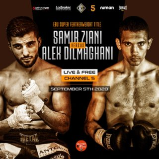 Alex Dilmaghani, Samir Ziani - Alex Dilmaghani will finally challenge the reigning European Super-Featherweight Champion Samir Ziani on Saturday 5th September, exclusively live on free-to-air Channel 5 in the UK.
