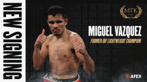 Miguel Vazquez - MTK Global is delighted to announce the signing of former lightweight world champion Miguel Vazquez.