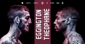 Ashley Theophane, Sam Eggington - Battle hardened fighters Sam Eggington and Ashley Theophane will clash on Friday 11th December in what is expected to be a real blood 'n guts battle in a 12-Round International Contest, exclusively live in the UK on free-to-air Channel 5.