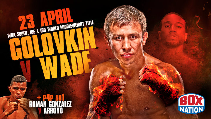 Dominic Wade, Gennady Golovkin - Boxing superstar Gennady Golovkin returns exclusively live to BoxNation on Saturday 23rd April when he defends his unified world titles against top undefeated contender Dominic Wade at the Fabulous Forum, Los Angeles.