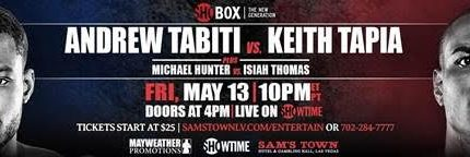 Andrew Tabiti vs. Keith Tapia on 5/13 on ShoBox