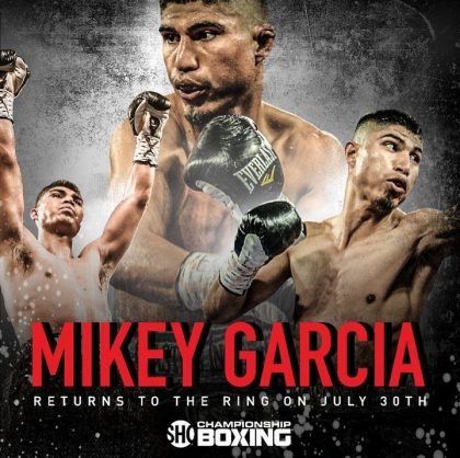 1-Mikey Garcia - Returns July 30 Flyer