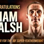 Liam Walsh - Cromer hero Liam Walsh moved a step closer to facing IBF World Super-Featherweight Champion Jose Pedraza after outclassing Andrey Klimov over twelve rounds last night at the Harrow Leisure Centre. Walsh produced a punch perfect performance to take a unanimous decision with scores of 119-108, 120-107 and 120-107 from the judges.