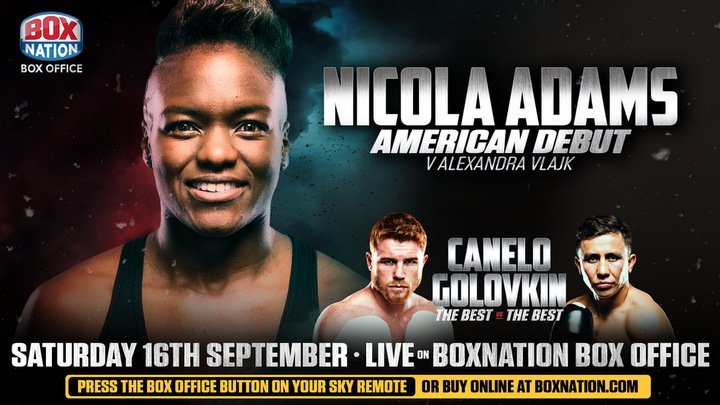 "Gennady Golovkin, Nicola Adams, Saul ""Canelo"" Alvarez - Double Olympic Champion Nicola Adams OBE faces Hungary's Alexandra Vlajk in her third professional contest on the blockbuster Canelo Alvarez vs. Gennady ""GGG"" Golovkin card at T-Mobile Arena in Las Vegas on Saturday 16th September."