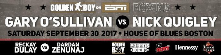 """Gary """"Spike"""" O'Sullivan - Middleweight contender Gary """"Spike"""" O'Sullivan (25-2, 17 KOs) will headline Golden Boy Boxing on ESPN when it lands in Boston for the first time for a scheduled 10-round middleweight fight against the rugged Nick Quigley (15-2, 3 KOs) at the legendary House of Blues.The Golden Boy Boxing on ESPN coverage will stream live on ESPN3 10 p.m. ET/7 p.m. PT and on ESPN Deportes at midnight / 9 p.m. PT."""