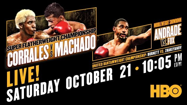 Alberto Machado, Demetrius Andrade, Ryan Burnett, Zhanat Zhakiyanov - The boxing action heats up when HBO BOXING AFTER DARK: JEZREEL CORRALES VS. ALBERTO MACHADO, DEMETRIUS ANDRADE VS. ALANTEZ FOX AND RYAN BURNETT VS. ZHANAT ZHAKIYANOV is seen SATURDAY, OCT. 21 at 10:05 p.m. (live ET/tape-delayed PT) from two locations, Turning Stone Resort Casino in Verona, NY and SSE Arena in Belfast, Northern Ireland. The HBO Sports team will call all the action, which will be available in HDTV, closed-captioned for the hearing-impaired and presented in Spanish on HBO Latino.