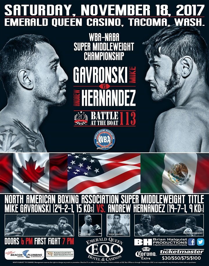 Mike Gavronski will face Andrew Hernandez for the vacant WBA-North American Boxing Association Super Middleweight championship in the main event of Battle at the Boat 113 on Saturday, Nov. 18 at the Emerald Queen Casino in Tacoma, Wash.