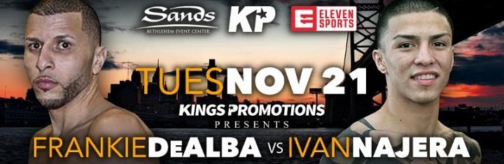 Frank De Alba - The exciting nine-bout card is shaping up for the King's Promotions event that will take place on Tuesday night. November 21st at The Sands Bethlehem Event Center in Bethlehem, PA.