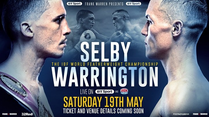 Lee Selby vs Josh Warrington on 5/19 – Leeds