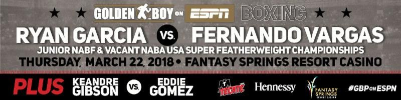 "Fernando Vargas -  Julio Cesar Chavez Sr., one of the best Mexican boxers of all time and a former six-time, three-division world champion, will be the special VIP guest for the March 22 edition of Golden Boy Boxing on ESPN at Fantasy Springs Resort Casino in Indio, Calif. The main event will feature 2017 consensus prospect of the year., Ryan ""Kingry"" Garcia (13-0, 12 KOs) of Victorville, Calif., who will put his Junior NABF Super Featherweight Title on the line and fight for the vacant NABA USA Super Featherweight Title against Mexican veteran Fernando Vargas (32-15-3, 24 KOs) in a ten-round affair. Garcia, who is also dubbed ""The Flash,"" has ended 92% of his fights in jaw-dropping knockouts."