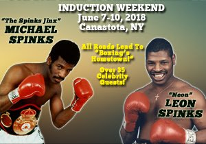 "Michael Spinks - The International Boxing Hall of Fame announced today Olympic gold medalists and heavyweight champions Leon and Michael Spinks are confirmed to attend the 2018 Hall of Fame Weekend in ""Boxing's Hometown"" on June 7-10th."