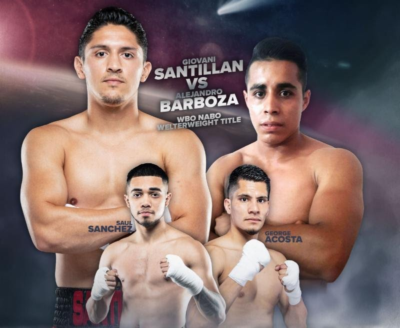 "Giovani Santillan - World ranked welterweight Giovani Santillan (23-0, 13 KOs) defends his WBO NABO Title against once-beaten Alejandro Barboza (11-1, 7 KOs) in the ""Locked n' Loaded"" main event next Friday, April 27."