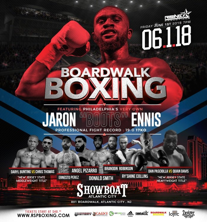 """Jaron Ennis, Mike Arnaoutis - On Friday, June 1st Rising Welterweight Contender, Jaron """"Boots"""" Ennis (19-0 17ko) headlines Rising Star Promotions newly created series """"Boardwalk Boxing"""" Round 2 taking on battle tested, former USBA, NABO Champion and World Title challenger """"Mighty"""" Mike Arnaoutis (26-10-2 13ko) at the beautiful Showboat Hotel in Atlantic City, New Jersey."""