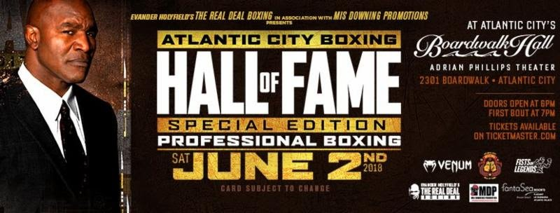The eyes of the boxing world will once again be on Atlantic City when Evander Holyfield's The Real Deal Boxing makes it's Atlantic City debut on Saturday, June 2nd at the Adrian Phillips Theater inside Boardwalk Hall as part of the Atlantic City Boxing Hall of Fame Weekend.