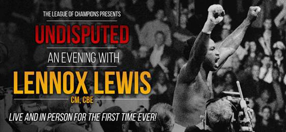 'Undisputed: An Evening With Lennox Lewis' promises to be a real knockout for fans