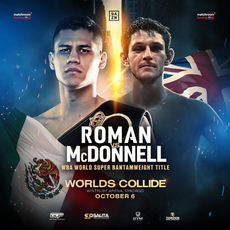 Gavin McDonnell - Danny Roman (25-2-1, 9 KOs), the current WBA super bantamweight champion, will defend his crown against the No. 4 ranked challenger in Gavin McDonnell (20-1-2, 5 KOs) on Saturday, Oct. 6 from the Wintrust Arena in Chicago.
