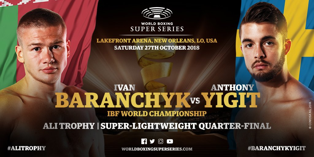 Ivan Baranchyk - Belarus' Ivan Baranchyk and Sweden's Anthony Yigit are in an energized and excited state ahead of their Ali Trophy Super-Lightweight Quarter-Final at the U.N.O. Lakefront Arena in New Orleans, USA on October 27.