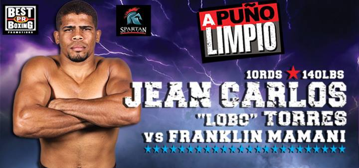 """- The fight between Puerto Rican Jean Carlos """"Lobo"""" Torres and Bolivian Franklin Mamani will be for the WBO Latin belt at 140 pounds in the next edition of the series """"A Puño Limpio"""", which will feature another five bouts next Friday, November 16, at the Ruben Zayas Montañez Coliseum in Trujillo Alto, in a presentation of PR Best Boxing Promotions (PRBBP) in association with Spartan Boxing."""