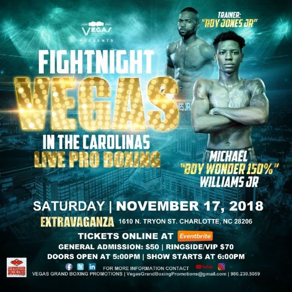 Michael Williams Jr. is bringing attention and respect to North Carolina boxing, and on Saturday, November 17, 2018, with Roy Jones Jr. at his side, the undefeated, North Carolina, boxing phenom is 150% ready to dazzle in the Co-Main Event on the Vegas Grand Boxing Promotions' card at the Extravaganza Events Center in Charlotte, North Carolina.