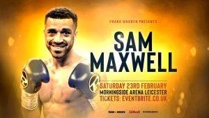 Sam Maxwell - Dotel for the WBO European super-lightweight title on February 23.