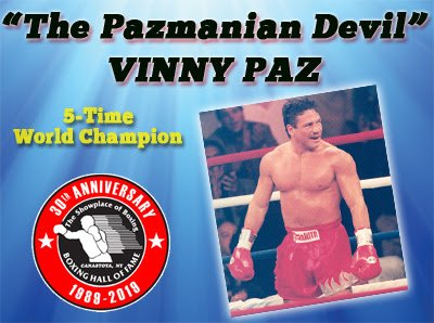 """- The International Boxing Hall of Fame announced today five-time world champion """"The Pazmanian Devil"""" Vinny Paz will attend the Hall of Fame's landmark 30th Anniversary celebration during the 2019 Hall of Fame Weekend, June 6-9th."""