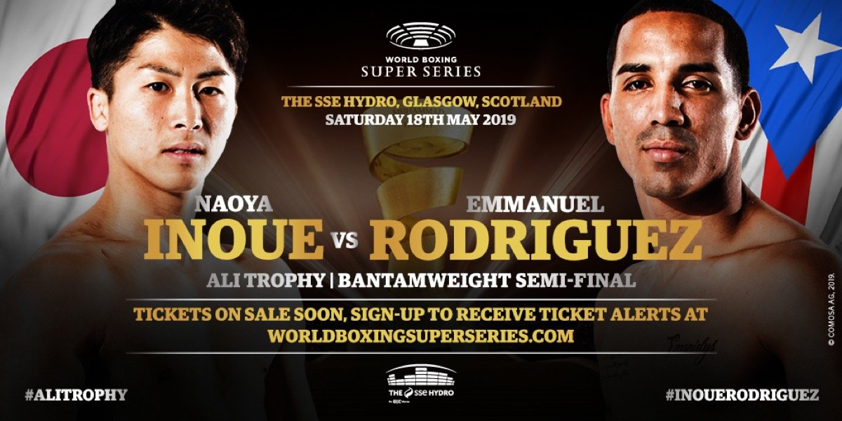 "Deontay Wilder, Tyson Fury - May 18th of this year could turn out to be some night of boxing, period. But if you are a lover of a violent and chillingly executed KO, then May 18th could really be your night. As has already been announced, Japanese ""Monster"" Naoya Inoue will fight fellow unbeaten Emmanuel Rodriguez in Glasgow, Scotland that night; the fight a semi-final in the World Boxing Super Series bantamweight tournament."