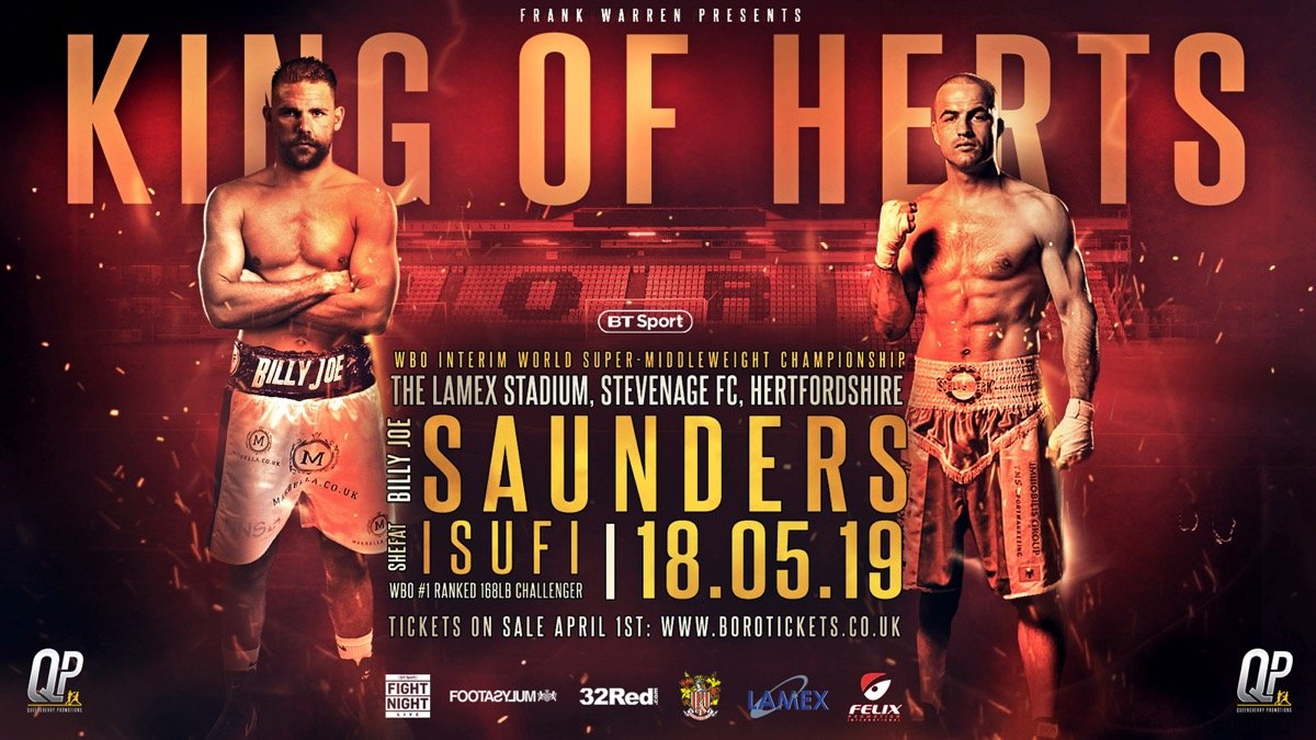Billy Joe Saunders - BILLY JOE SAUNDERS will fight Shefat Isufi for the WBO Interim super middleweight world title on Saturday May 18 at The Lamex Stadium, home of Stevenage Football Club, live on BT Sport.