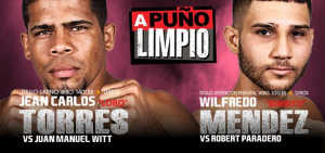 """-  Undefeated Henry """"Moncho"""" Lebrón leads the undercard of """"A Puño Limpio"""", which returns on Friday, March 8, with the world classified Jean Carlos """"Lobo"""" Torres and Wilfredo """"Bimbito"""" Méndez in the main bouts facing the unbeaten Juan Manuel Witt and Robert Paradero, respectively, at the Coliseo Rubén Zayas Montañez in a presentation of PR Best Boxing Promotions (PRBBP) in association with Spartan Boxing."""
