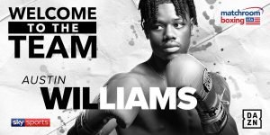 - Austin Williams has signed a promotional deal with Matchroom Boxing USA.