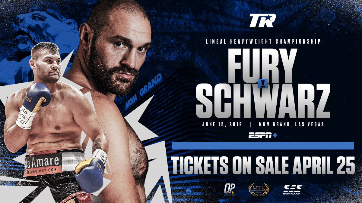 Tom Schwarz, Tyson Fury - Tyson Fury vs. Tom Schwarz Event Tickets Go On Sale TOMORROW, April 25 - Tickets start at $50 and can be purchased via AXS.com - Live and exclusive stream begins at 10 p.m. EST/7 p.m. PST on ESPN+