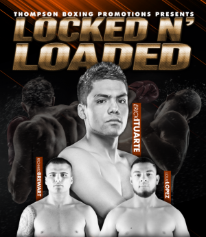 """Erick Ituarte - Featherweight Erick Ituarte (20-1-1, 3 KOs), intent on working himself into world title contention, headlines """"Locked n' Loaded"""" this Friday, April 19, from the Doubletree Hotel in Ontario, Calif."""