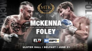 Tyrone McKenna - Tyrone McKenna and super-lightweight rival Darragh Foley will collide for the WBC International title in Belfast on June 21 – live on ESPN+ in association with Top Rank.