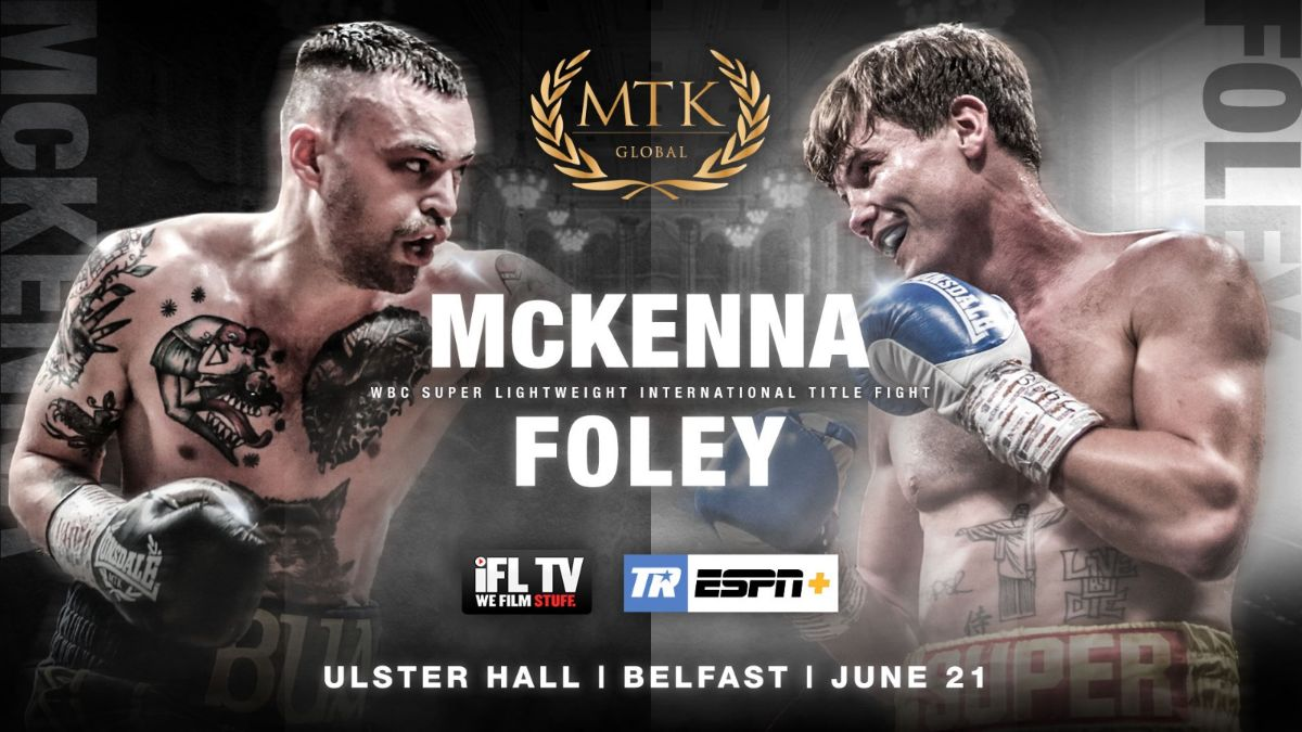Darragh Foley, Tyrone McKenna - Tyrone McKenna and super-lightweight rival Darragh Foley will collide for the WBC International title in Belfast on June 21 – live on ESPN+ in association with Top Rank.