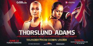 Dina Thorslund - Dina Thorslund (13-0, 6 KOs) and April Adams (11-1-1, 4 KOs) both made weight ahead of Saturday's WBO Female World Super Bantamweight title showdown at the Forum Horsens in Denmark.