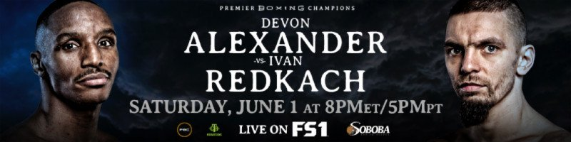 """Devon Alexander - Today, FOX Sports announces WBC World Welterweight Champion Shawn Porter joins International Boxing Hall of Famer Ray """"Boom Boom"""" Mancini and Emmy Award-winning host Chris Myers to call FS1 PBC FIGHT NIGHT: DEVON ALEXANDER VS. IVAN REDKACH on Saturday, June 1 (8:00 PM ET) live from Soboba Casino Resort in San Jacinto, Calif. In addition, Jordan Hardy reports and interviews fighters, while Ray Flores serves as host on the FS2 PRELIMS and is the FS1 ring announcer. Marcos Villegas works as unofficial scorer. On FOX Deportes, blow-by-blow announcer Adrian Garcia Marquez is joined by Jessi Losada to call the fights in Spanish."""