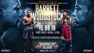 Lyon Woodstock - Explosive super featherweights Zelfa Barrett and Lyon Woodstock will fight for the vacant Commonwealth title at the First Direct Arena in Leeds on June 15.