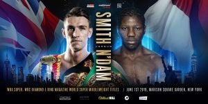 Hassan N'Dam - Callum Smith will defend his WBA World 'Super', WBC Diamond and Ring Magazine Super-Middleweight belts against Hassan N'Dam on the blockbuster Anthony Joshua OBE vs. Andy Ruiz Jr. World title bill at Madison Square Garden in New York on June 1, live on DAZN in the US and Sky Sports Box Office in the UK.