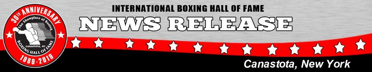 IBHOF - The International Boxing Hall of Fame announced today the creation of categories for women boxers as well as additional changes to the process for electing inductees, including a three-year retirement for modern-era boxers. Amendments will take effect for the 2020 election process.