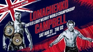 "Luke Campbell, Vasyl Lomachenko -  London called. Loma answered. WBA/WBO lightweight world champion Vasiliy Lomachenko, the pound-for-pound Picasso and two-time Olympic gold medalist, will defend his belts Saturday, Aug. 31, against fellow Olympic gold medalist ""Cool Hand"" Luke Campbell, the pride of Hull, England, at The O2 in London."