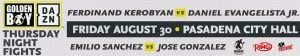 """Ferdinand Kerobyan -  Daniel """"Danny"""" Evangelista Jr. (20-10-2, 16 KOs) of Mexico City, Mexico will step in to fight welterweight prospect Ferdinand """"Lucky Boy"""" Kerobyan (11-1, 6 KOs) of North Hollywood, Calif. in the eight-round main event of this Friday's special edition of Golden Boy DAZN Thursday Night Fights. Kerobyan was initially scheduled to fight Oscar Molina, but a last-minute injury forced him to step out the fight."""
