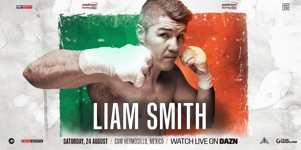 Jono Carroll - Liam Smith and Jono Carroll will aim to move into position to get World title shots in the winter when they travel to at the Centro de Usos Múltiples in Hermosillo, Mexico, on Saturday August 24, live on DAZN in the US and on Sky Sports in the UK.