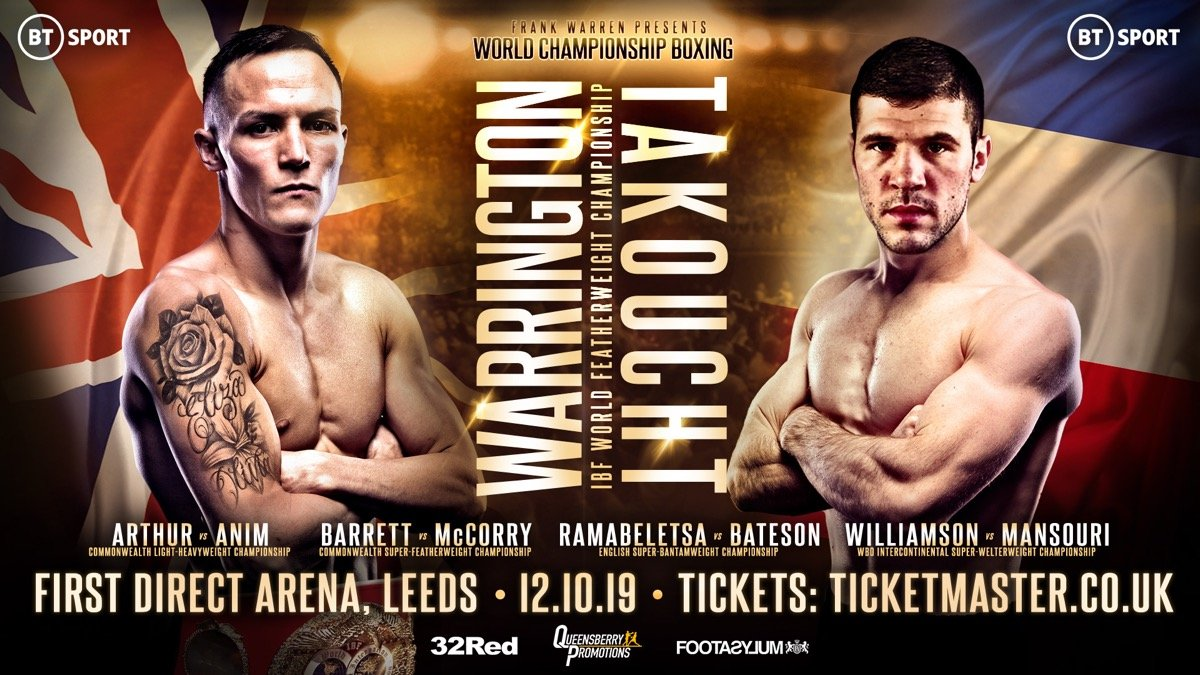 Josh Warrington, Sofiane Takoucht - JOSH WARRINGTON will make the third defence of his IBF world featherweight title against France's Sofiane Takoucht at First Direct Arena, Leeds on Saturday October 12, live on BT Sport.