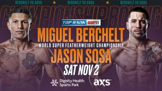 Jason Sosa, Miguel Berchelt - Tickets start at $30 for world championship event Saturday, Nov. 2 at Dignity Health Sports Park