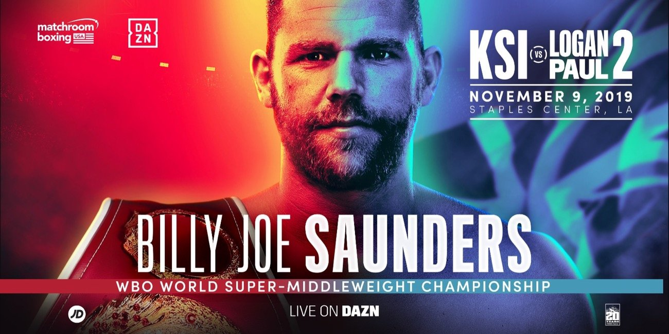 Billy Joe Saunders - Billy Joe Saunders will make his long-awaited US debut when he defends his WBO Super-Middleweight World title for the first time on the blockbuster KSI vs. Logan Paul 2 show at the STAPLES Center in Los Angeles on Saturday November 9, live on DAZN.