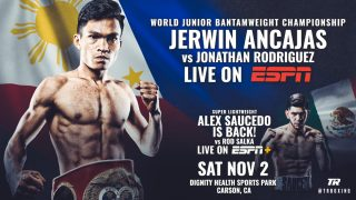 "Alex Saucedo - The 115-pound fighting pride of the Philippines, Jerwin ""Pretty Boy"" Ancajas, will make the eighth defense of his IBF junior bantamweight world title against Mexican contender Jonathan Rodriguez Saturday, November 2 at Dignity Health Sports Park. Ancajas-Rodriguez will serve as the co-feature to Miguel Berchelt's WBC super featherweight title defense versus Jason Sosa, and both fights will be televised live on ESPN and ESPN Deportes (Spanish) starting at 10:30 p.m. ET/7:30 p.m. PT."
