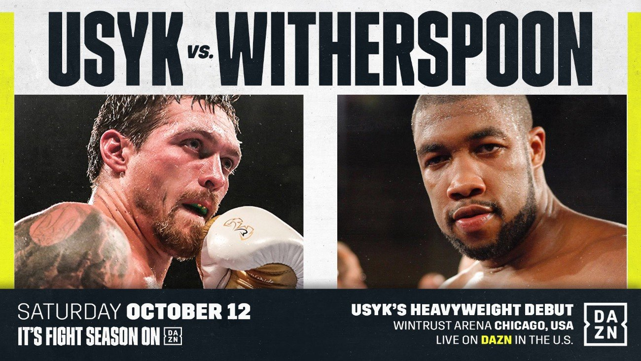 Chazz Witherspoon, DAZN, Oleksandr Usyk - Oleksandr Usyk will be making his heavyweight debut this Saturday night against Chazz Witherspoon (38-3, 29 KOs) on DAZN at the Wintrust Arena in Chicago. After six years as a professional, and unifying the cruiserweight division, Usyk (16-0, 12 KOs) is moving up to heavyweight in search of bigger paydays.