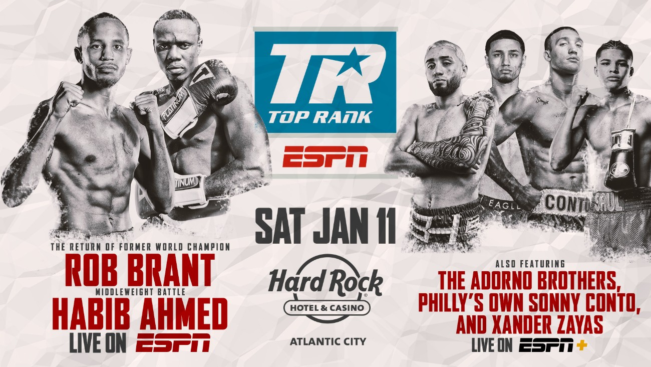 "Rob Brant - Rob ""Bravo"" Brant's quest to regain a world title will begin on the Boardwalk. Brant, a former middleweight world champion, will make his ring return against former super middleweight world title challenger Habib ""Wild Hurricane"" Ahmed Saturday, Jan 11 as the co-feature to the Jesse Hart-Joe Smith Jr. main event at Hard Rock Live at Etess Arena (ESPN & streaming on the ESPN App (Spanish), 10 p.m. ET/7 p.m. PT)."