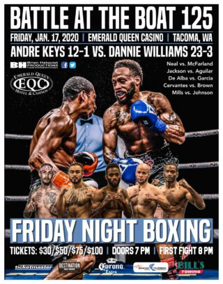 Dannie Williams - Brian Halquist Productions will kick of its 2020 season with the 125th installment of the Battle at the Boat boxing series on Friday at the Emerald Queen Casino in Tacoma, Wash.