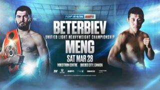 Artur Beterbiev, Meng Fanlong - China's Meng Fanlong (16-0, 10 KOs) will fight IBF & WBC light heavyweight champion, Artur Beterbiev (15-0, 15 KOs), March 28th at the Videotron Center in Quebec City, Canada.  Beterbiev vs. Meng is presented by Top Rank in association with Groupe Yvon Michel and Gestev, and will be broadcast live on ESPN along with a co-feature bout at 10 PM ET.