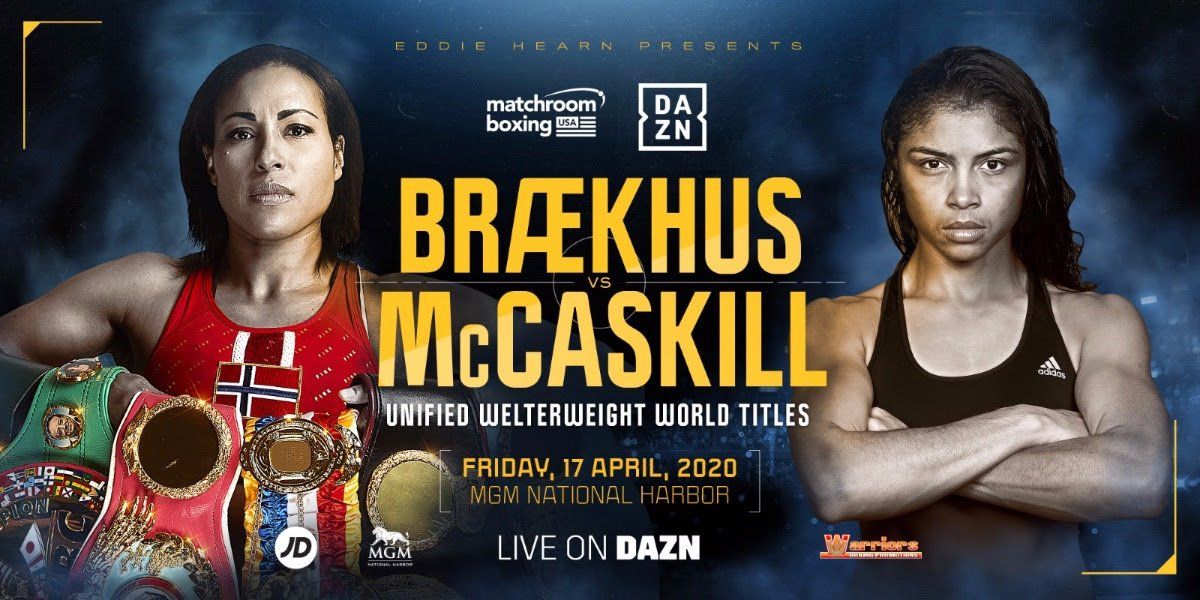 Jessica McCaskill - Undisputed World Welterweight champion Cecilia Braekhus will defend her titles against unified Super-Lightweight champion Jessica McCaskill at the MGM National Harbor in Oxon Hill, Maryland on Friday, April 17, live on DAZN.